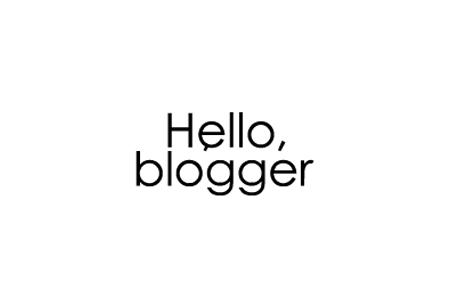 Hello, blogger